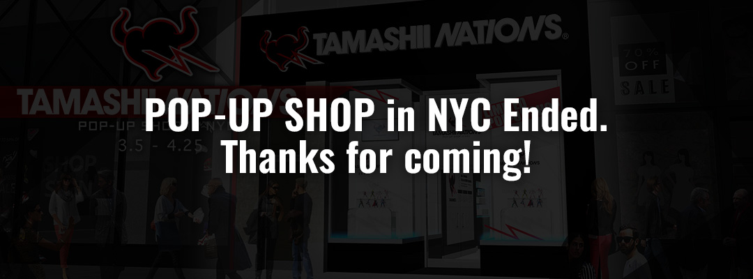 TAMASHII NATIONS POP-UP SHOP in NYC